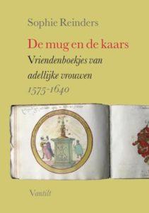 Afb. De voorkant van 'De mug en de kaars', een boek waarin de onbekende leefwereld van adellijke vrouwen in de 16e en 17e eeuw tot leven komt.