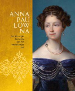 Afb. 1. De voorkant van het boek dat bij de tentoonstelling verscheen met het portret van Anna Paulowna uit de familie De Constant Rebecque