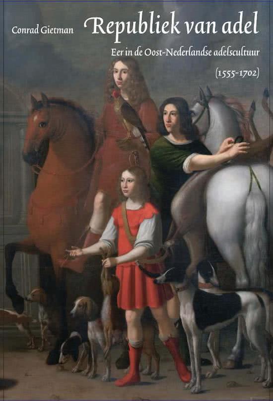 Afb. 2. Republiek van adel: hét boek over de innerlijke leefwereld van de adel tussen 1555 en 1702.